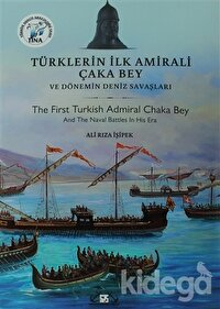 Türklerin İlk Amirali Çaka Bey ve Dönemin Deniz Savaşları