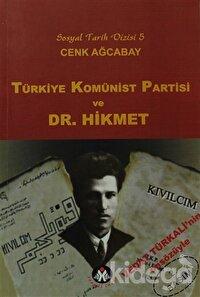 Türkiye Komünist Partisi ve Dr. Hikmet