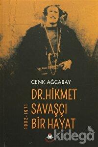 Dr. Hikmet Savaşçı Bir Hayat 1902-1971
