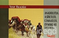 Anadolu'da Aşiretler, Cemaatler, Oymaklar (1453-1650) (6 Cilt Takım)