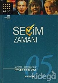 Seçim Zamanı  Siyasal Kampanyalar Avrupa Yıllığı 2005