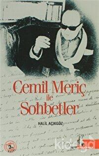 Cemil Meriç ile Sohbetler