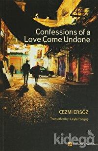 Confessions Of A Love Come Undone