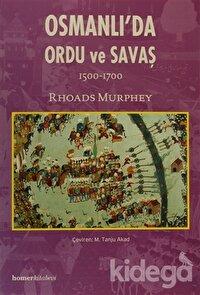 Osmanlı'da Ordu ve Savaş  1500 - 1700