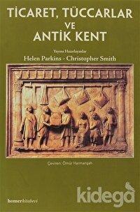 Ticaret, Tüccarlar ve Antik Kent