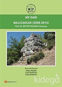 Nif Dağı: Ballıcaoluk (2008-2016)