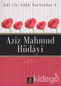 Aziz Mahmud Hüdayi Gül ile Gülü Tartanlar 4