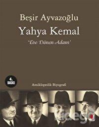 Yahya Kemal: Eve Dönen Adam