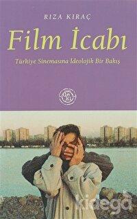 Film İcabı: Türkiye Sinemasına İdeolojik Bir Bakış