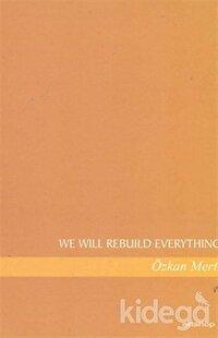 We Will Rebuild Everything