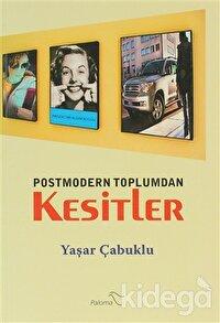 Postmodern Toplumdan Kesitler