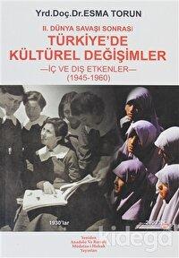 2. Dünya Savaşı Sonrası Türkiye'de Kültürel Değişimler