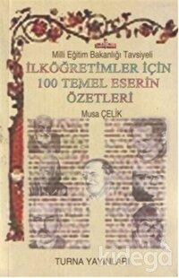 İlköğretimler İçin 100 Temel Eser Özetleri