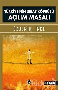 Türkiye'nin Sırat Köprüsü Açılım Masalı