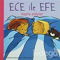 Ece ile Efe Hasta Oldular