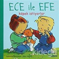Ece ile Efe Köpek İstiyorlar