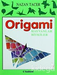 Origami: Hayvanlar - Bitkiler