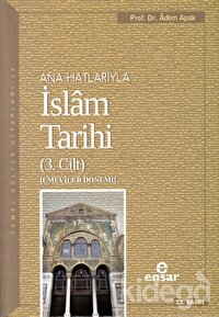 Ana Hatlarıyla İslam Tarihi (3. Cilt)