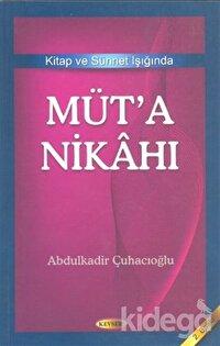 Kitap ve Sünnet Işığında Müt'a Nikahı
