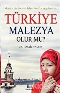 Türkiye Malezya Olur mu?