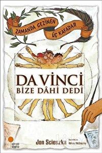 Zamanda Gezinen Üç Kafadar - Da Vinci Bize Dahi Dedi