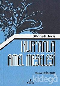Kur'anla Amel Meselesi