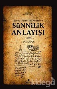 Şeyhu'l-İslam İbn Kemal ve Sünnilik Anlayışı