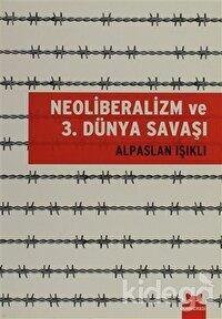 Neoliberalizm ve 3. Dünya Savaşı