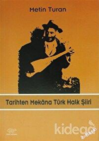 Tarihten Mekana Türk Halk Şiiri