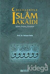 Delilleriyle İslam Akaidi