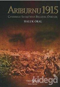 Arıburnu 1915  Çanakkale Savaşından Belgesel Öyküler