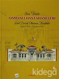 Son Devir Osmanlı Hastahaneleri / Last Period Ottoman Hospitals