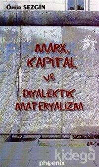 Marx, Kapital ve Diyalektik Materyalizm