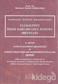 Açıklamalı, İçtihatlı, Karşılaştırmalı Ulusalüstü İnsan Hakları Usul Hukuku Mevzuatı 2. Kitap