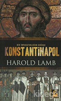Bir İmparatorluğun Doğuşu Konstantinapol