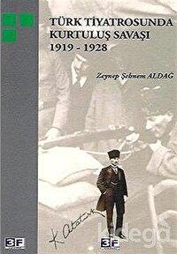 Türk Tiyatrosunda Kurtuluş Savaşı 1919-1928