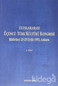 Uluslararası Üçüncü Türk Kültürü Kongresi Bildirileri 25-29 Eylül 1993,Ankara Cilt: 1
