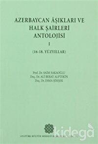 Azerbaycan Aşıkları ve Halk Şairleri Antolojisi 1 (16- 18. Yüzyıllar)