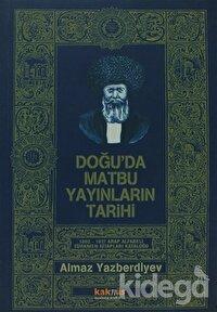 Doğu'da Matbu Yayınların Tarihi 1802-1917 Arap Alfabeli Türkmen Kitapları Kataloğu