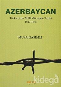 Azerbaycan Türklerinin Milli Mücadele Tarihi 1920-1945