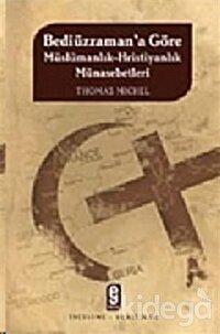 Bediüzzaman'a Göre Müslümanlık-Hıristiyanlık Münasebetleri
