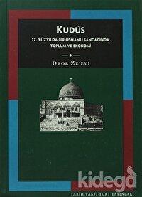 Kudüs 17. Yüzyılda Bir Osmanlı Sancağında Toplum ve Ekonomi