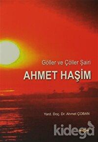 Göller ve Çöller Şairi Ahmet Haşim