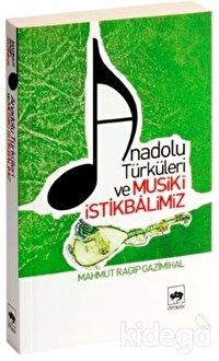 Anadolu Türküleri ve Musiki İstikbalimiz