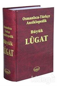 Osmanlıca - Türkçe Ansiklopedik Büyük Lugat