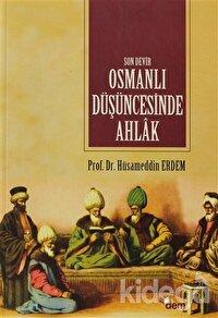 Son Devir Osmanlı Düşüncesinde Ahlak