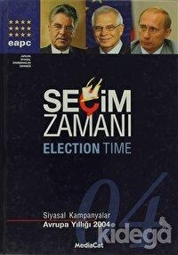 Seçim Zamanı  Siyasal Kampanyalar - Avrupa Yıllığı 2004