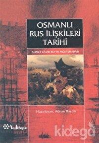 Osmanlı Rus İlişkileri Tarihi Ahmed Cavid Bey'in Müntehabatı