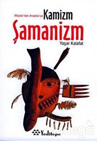 Şamanizm Altaylar'dan Anadolu'ya Kamizm
