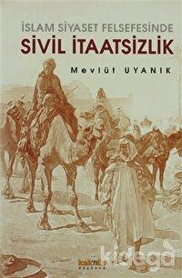 İslam Siyaset Felsefesinde Sivil İtaatsizlik